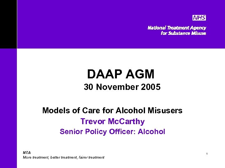 DAAP AGM 30 November 2005 Models of Care for Alcohol Misusers Trevor Mc. Carthy