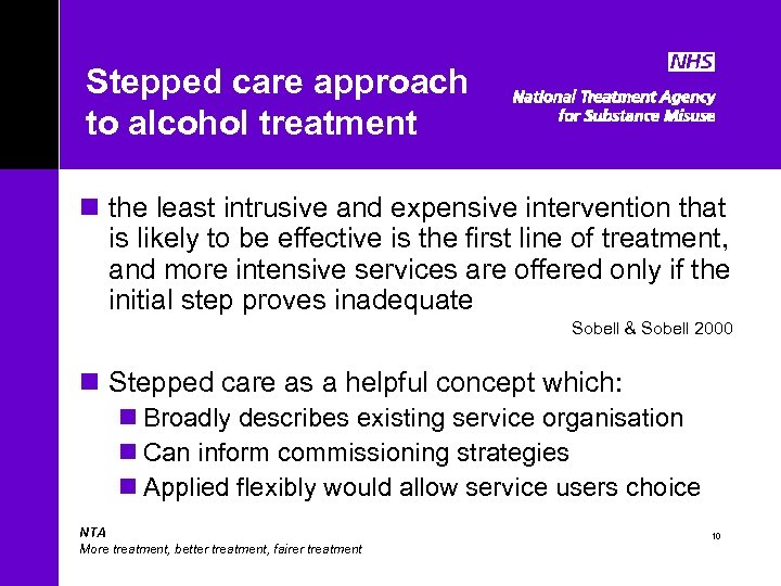 Stepped care approach to alcohol treatment n the least intrusive and expensive intervention that