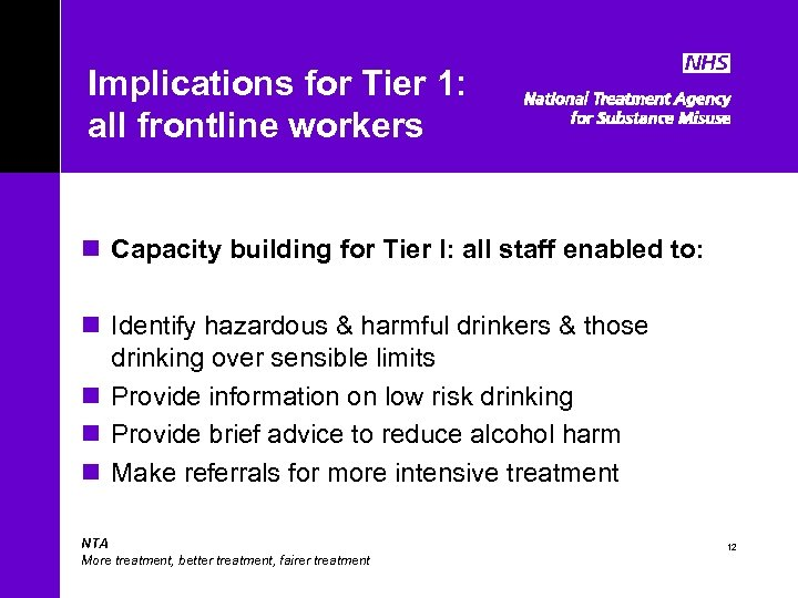 Implications for Tier 1: all frontline workers n Capacity building for Tier I: all