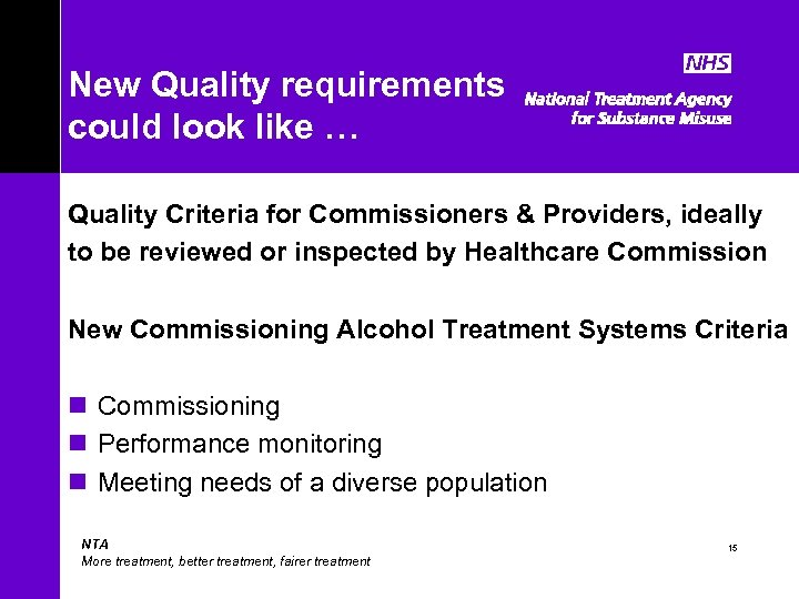 New Quality requirements could look like … Quality Criteria for Commissioners & Providers, ideally