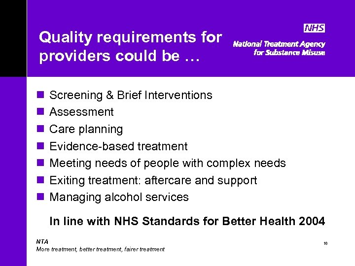 Quality requirements for providers could be … n n n n Screening & Brief