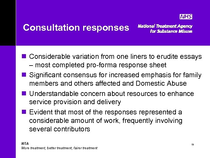 Consultation responses n Considerable variation from one liners to erudite essays – most completed