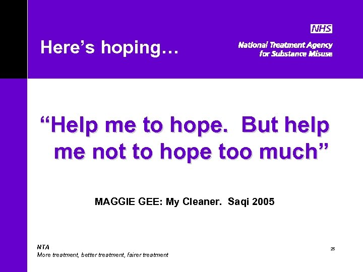 """Here's hoping… """"Help me to hope. But help me not to hope too much"""""""