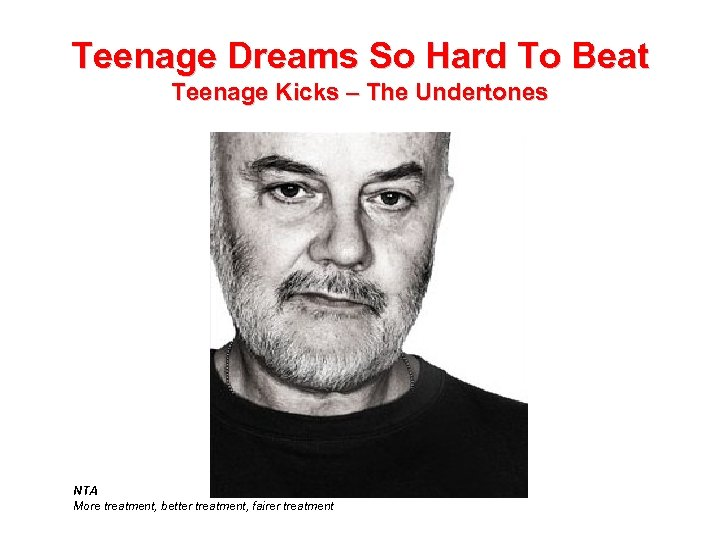 Teenage Dreams So Hard To Beat Teenage Kicks – The Undertones NTA More treatment,