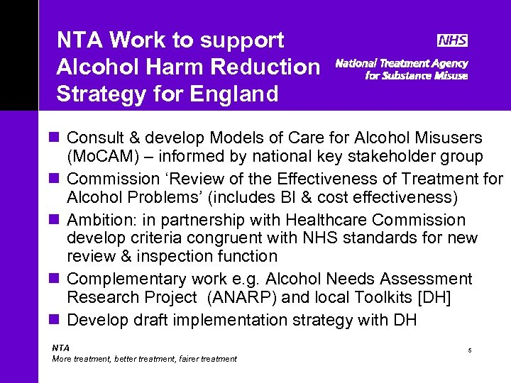 NTA Work to support Alcohol Harm Reduction Strategy for England n Consult & develop