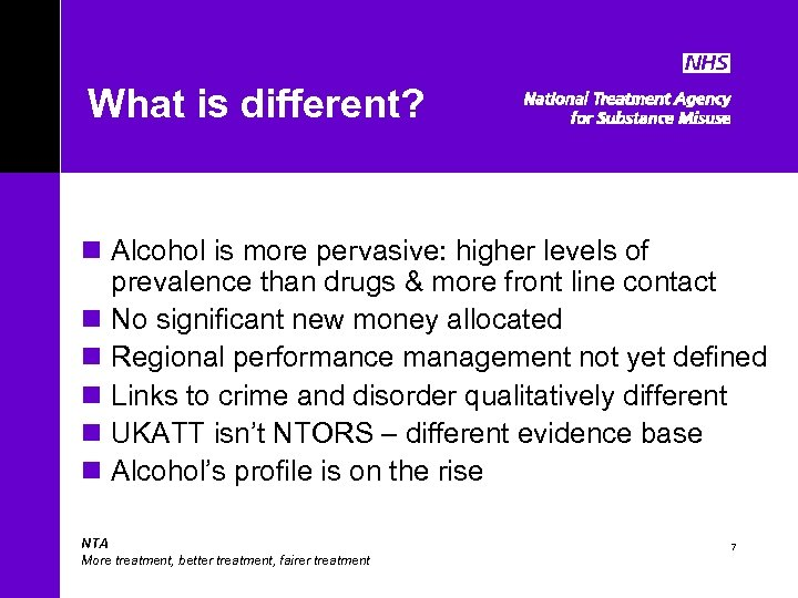 What is different? n Alcohol is more pervasive: higher levels of prevalence than drugs