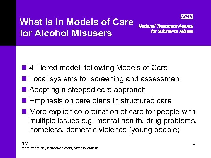 What is in Models of Care for Alcohol Misusers n 4 Tiered model: following