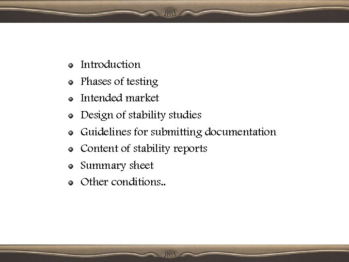 Introduction Phases of testing Intended market Design of stability studies Guidelines for submitting documentation