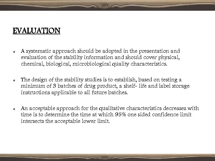 EVALUATION A systematic approach should be adopted in the presentation and evaluation of the