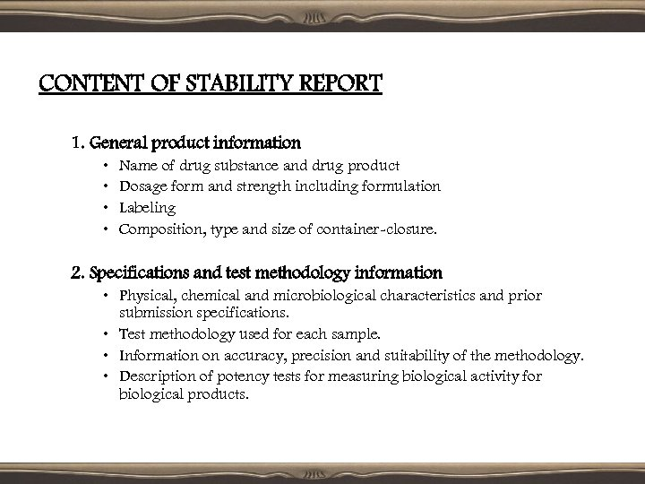 CONTENT OF STABILITY REPORT 1. General product information • • Name of drug substance