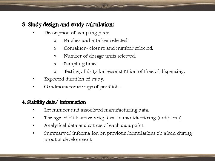 3. Study design and study calculation: • • • Description of sampling plan: »