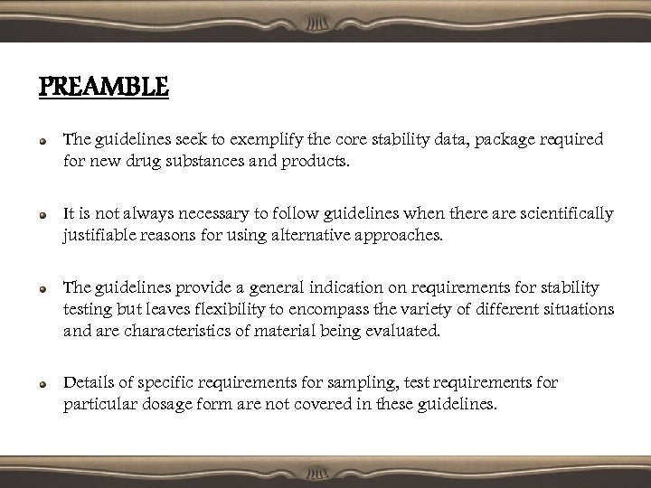 PREAMBLE The guidelines seek to exemplify the core stability data, package required for new