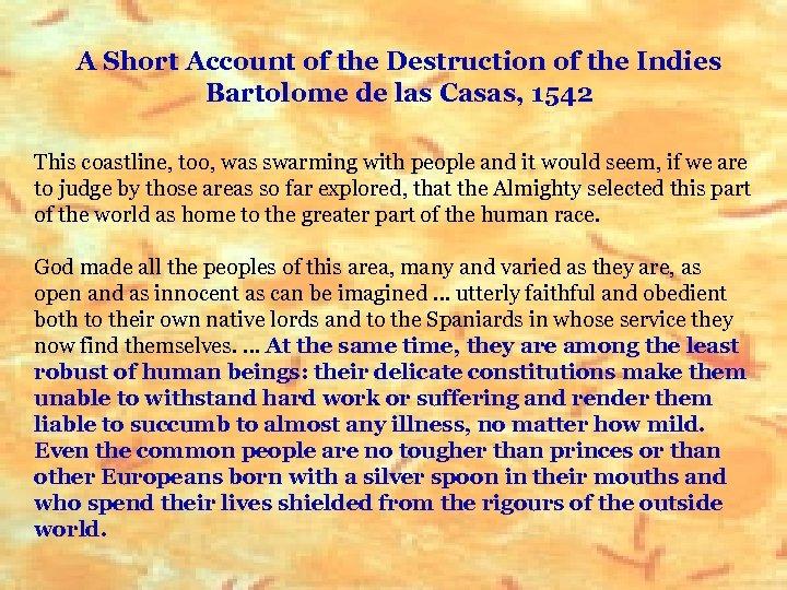 A Short Account of the Destruction of the Indies Bartolome de las Casas, 1542