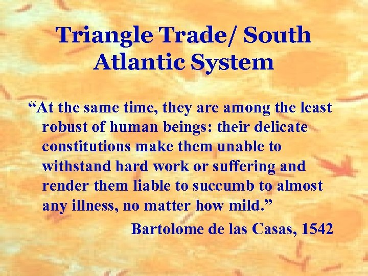 """Triangle Trade/ South Atlantic System """"At the same time, they are among the least"""