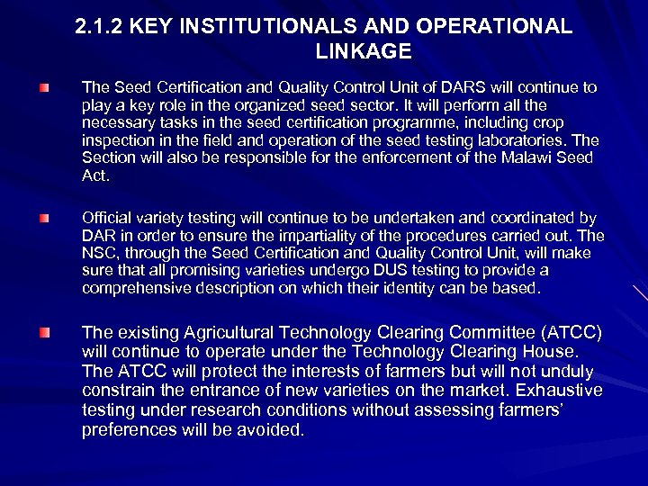 2. 1. 2 KEY INSTITUTIONALS AND OPERATIONAL LINKAGE The Seed Certification and Quality Control
