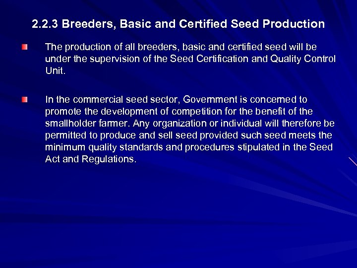 2. 2. 3 Breeders, Basic and Certified Seed Production The production of all breeders,