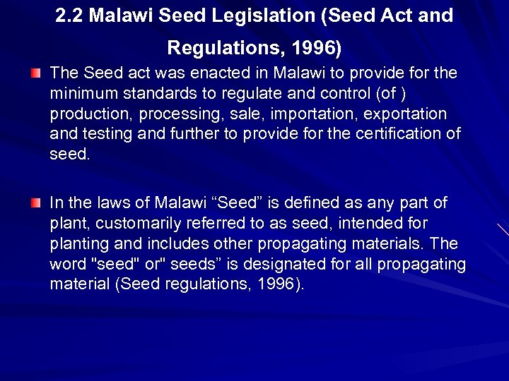 2. 2 Malawi Seed Legislation (Seed Act and Regulations, 1996) The Seed act was
