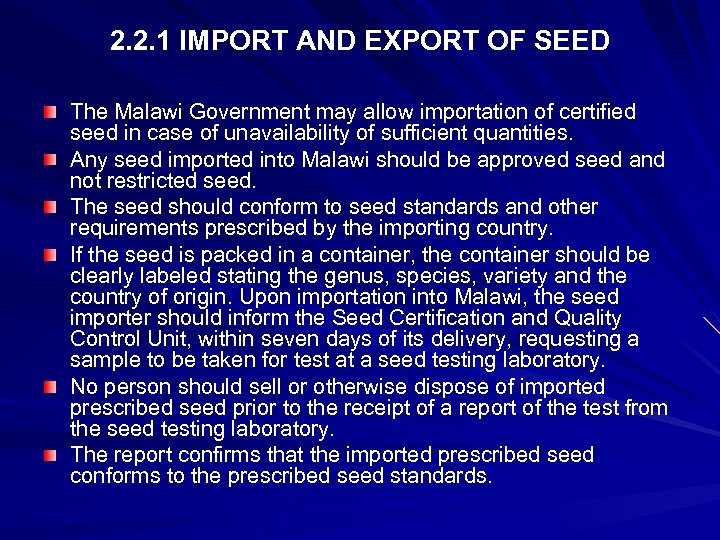 2. 2. 1 IMPORT AND EXPORT OF SEED The Malawi Government may allow importation