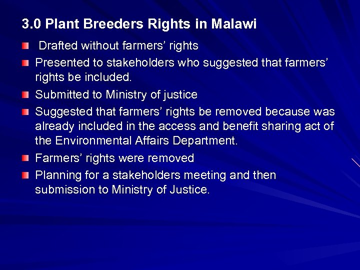 3. 0 Plant Breeders Rights in Malawi Drafted without farmers' rights Presented to stakeholders