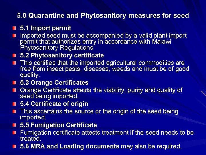 5. 0 Quarantine and Phytosanitory measures for seed 5. 1 Import permit Imported seed