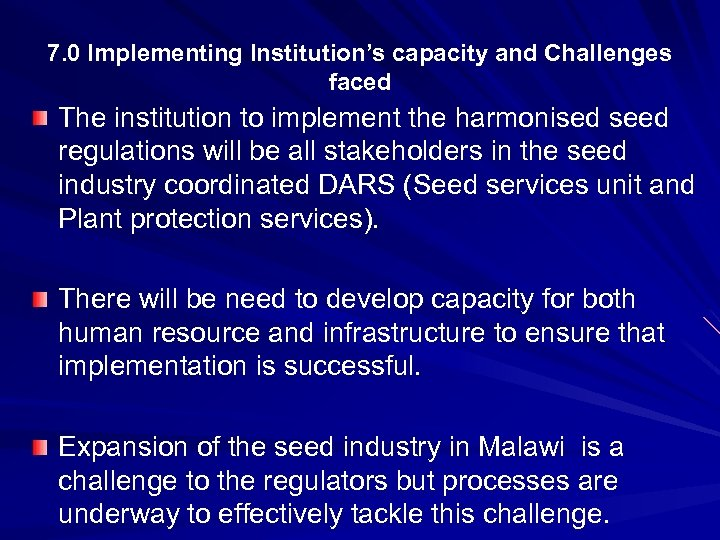 7. 0 Implementing Institution's capacity and Challenges faced The institution to implement the harmonised