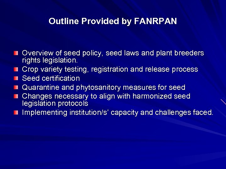Outline Provided by FANRPAN Overview of seed policy, seed laws and plant breeders rights