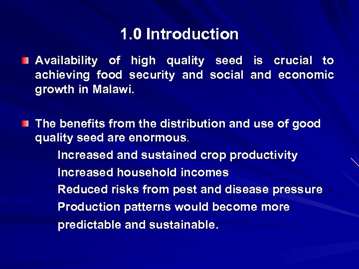 1. 0 Introduction Availability of high quality seed is crucial to achieving food security