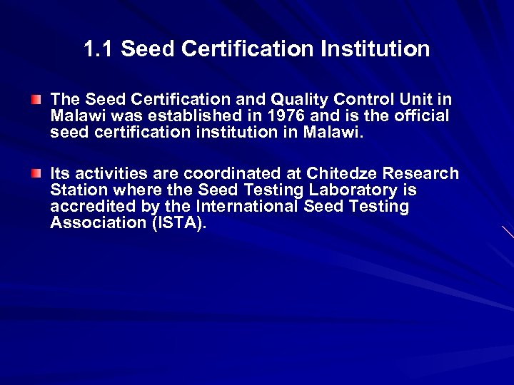 1. 1 Seed Certification Institution The Seed Certification and Quality Control Unit in Malawi