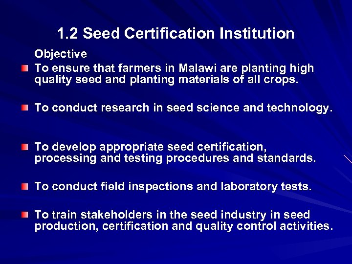 1. 2 Seed Certification Institution Objective To ensure that farmers in Malawi are planting