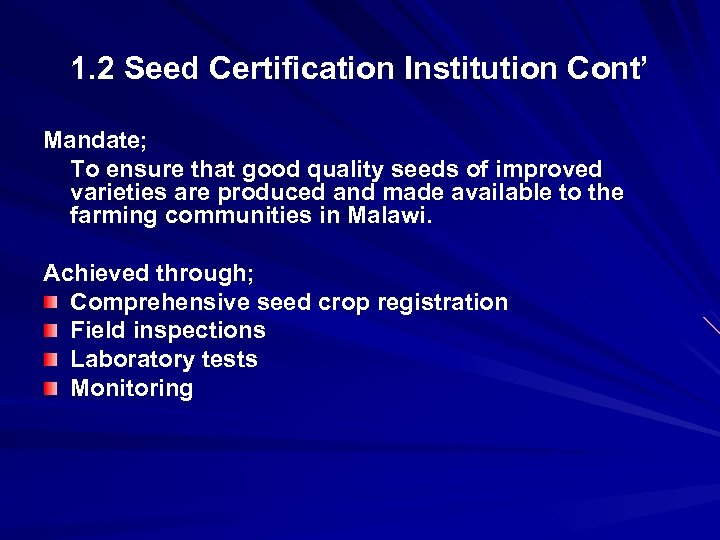 1. 2 Seed Certification Institution Cont' Mandate; To ensure that good quality seeds of