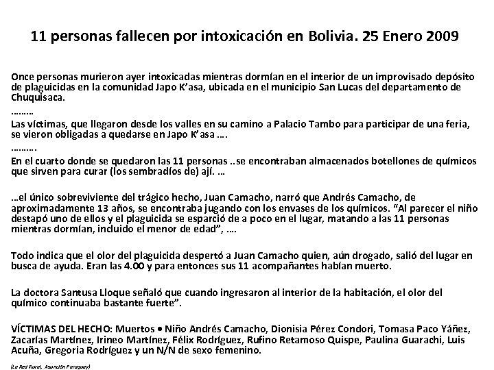 11 personas fallecen por intoxicación en Bolivia. 25 Enero 2009 Once personas murieron ayer