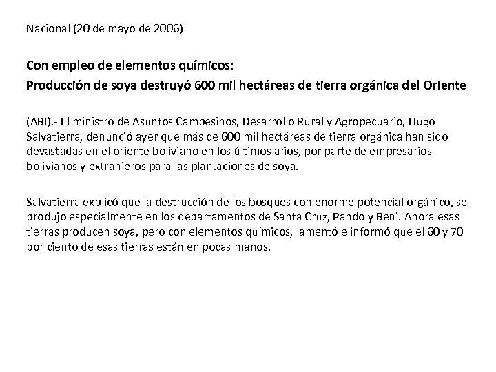 Nacional (20 de mayo de 2006) Con empleo de elementos químicos: Producción de soya