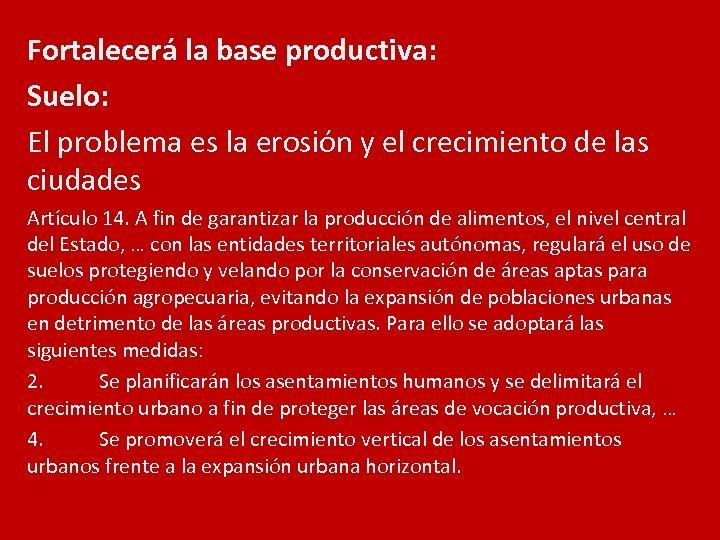 Fortalecerá la base productiva: Suelo: El problema es la erosión y el crecimiento de