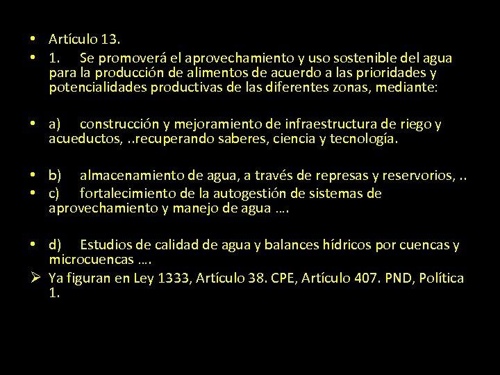 • Artículo 13. • 1. Se promoverá el aprovechamiento y uso sostenible del