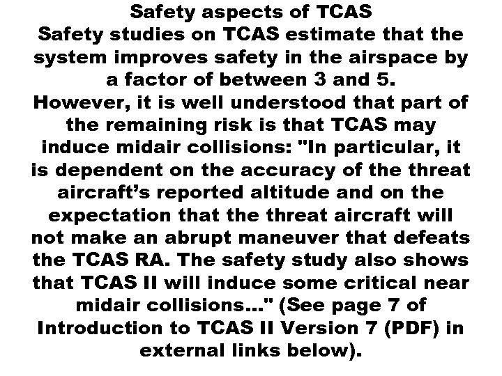 Safety aspects of TCAS Safety studies on TCAS estimate that the system improves safety