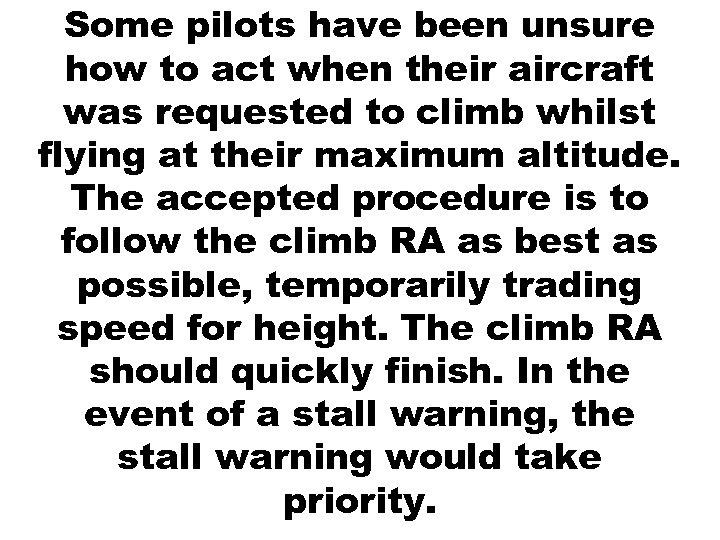 Some pilots have been unsure how to act when their aircraft was requested to