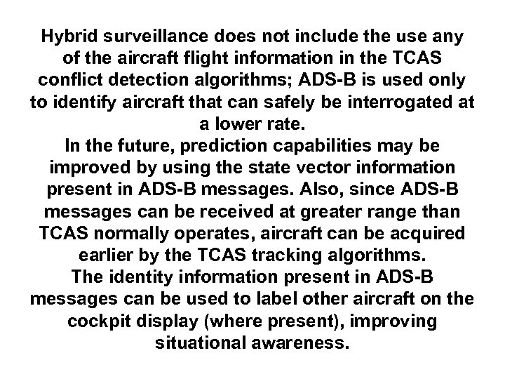 Hybrid surveillance does not include the use any of the aircraft flight information in