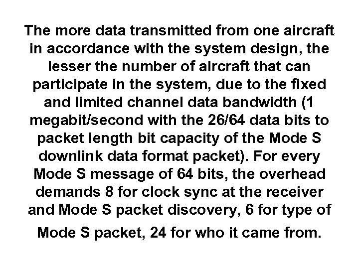 The more data transmitted from one aircraft in accordance with the system design, the