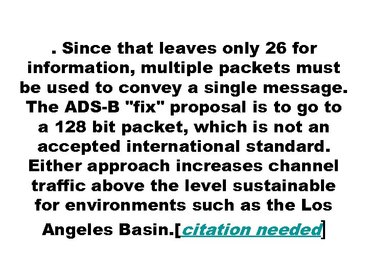 . Since that leaves only 26 for information, multiple packets must be used to