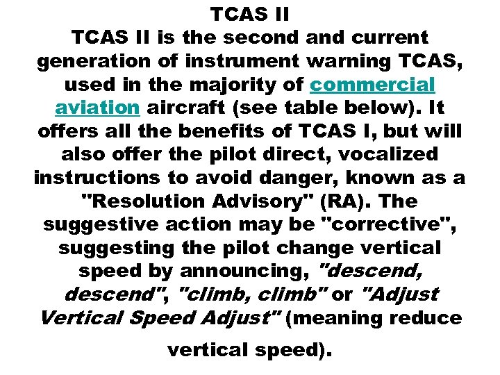 TCAS II is the second and current generation of instrument warning TCAS, used in