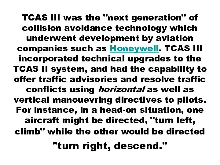 TCAS III was the