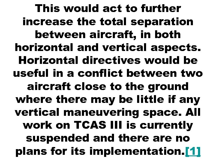 This would act to further increase the total separation between aircraft, in both horizontal