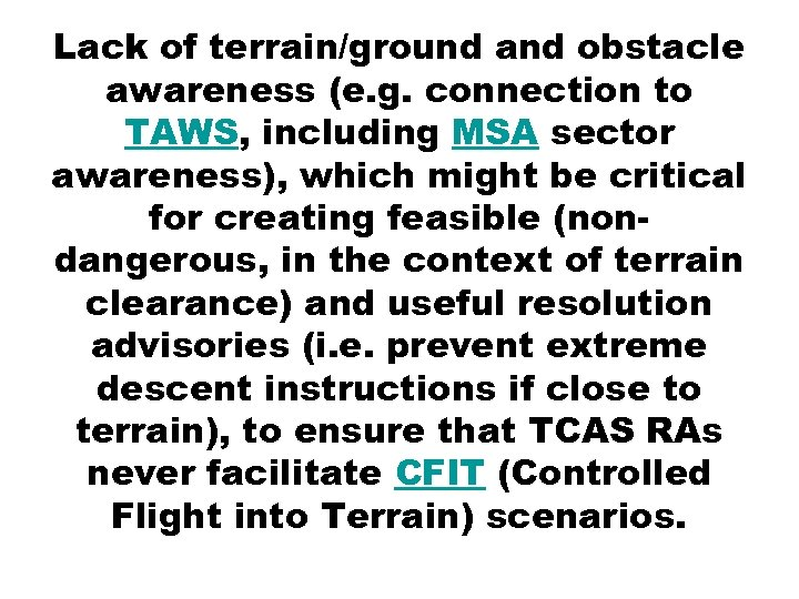 Lack of terrain/ground and obstacle awareness (e. g. connection to TAWS, including MSA sector