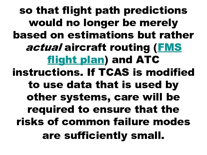 so that flight path predictions would no longer be merely based on estimations but