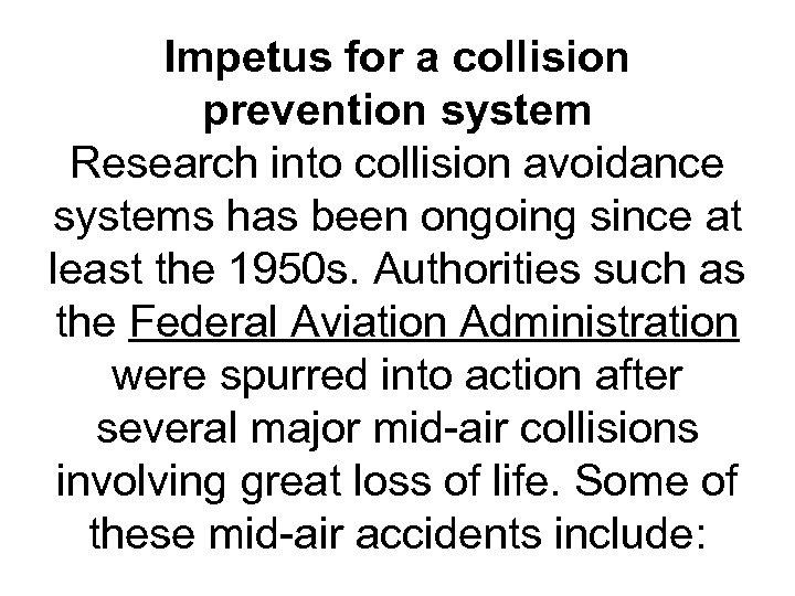 Impetus for a collision prevention system Research into collision avoidance systems has been ongoing