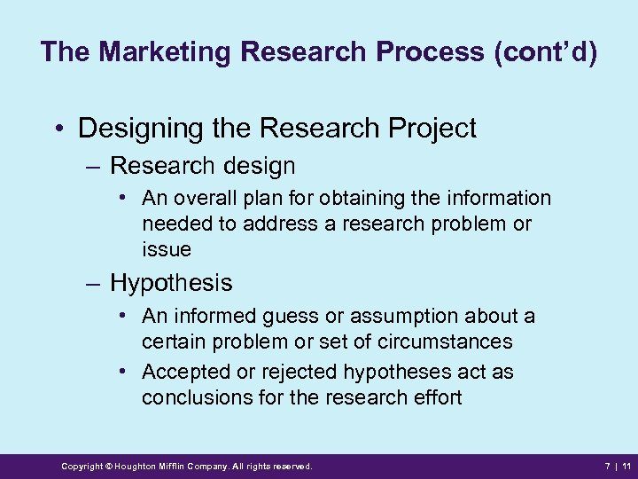 The Marketing Research Process (cont'd) • Designing the Research Project – Research design •