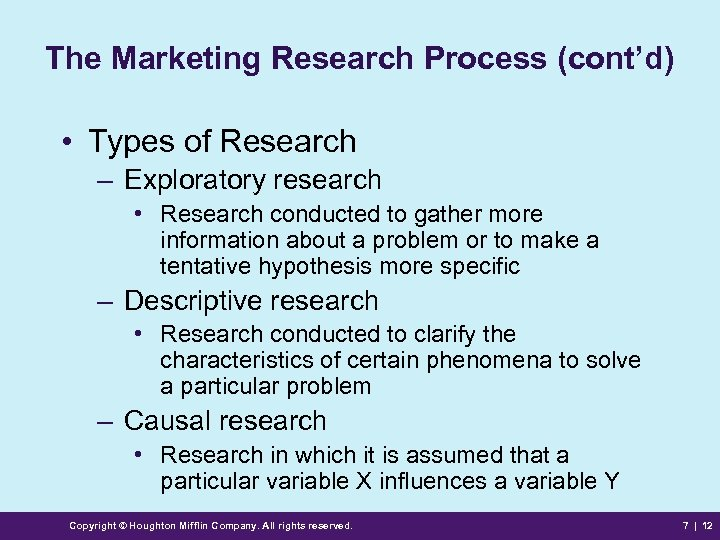 The Marketing Research Process (cont'd) • Types of Research – Exploratory research • Research