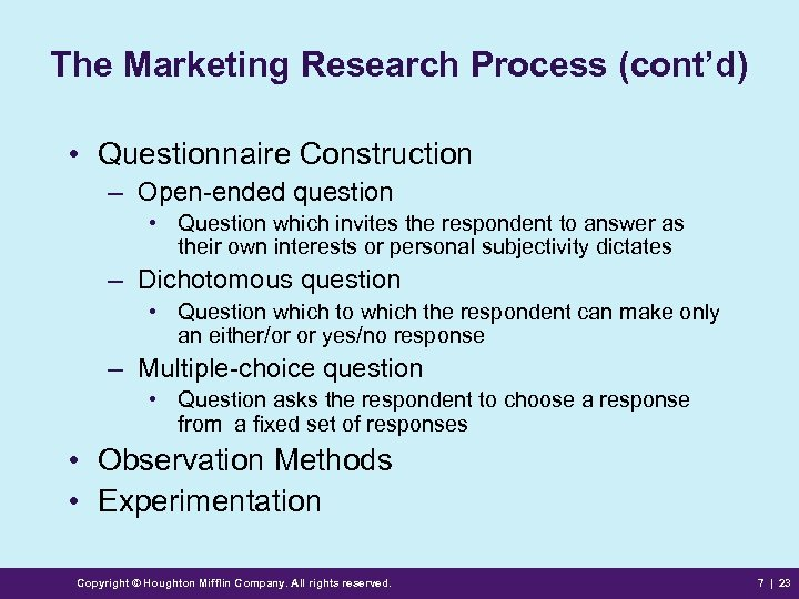 The Marketing Research Process (cont'd) • Questionnaire Construction – Open-ended question • Question which