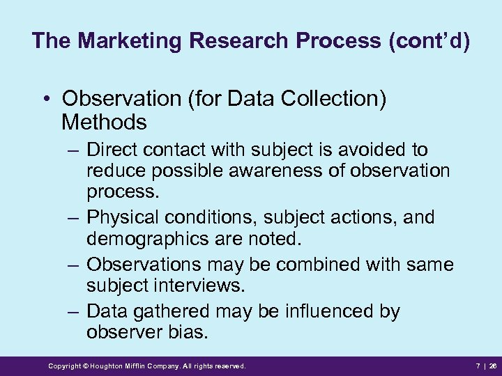 The Marketing Research Process (cont'd) • Observation (for Data Collection) Methods – Direct contact