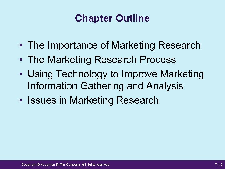 Chapter Outline • The Importance of Marketing Research • The Marketing Research Process •